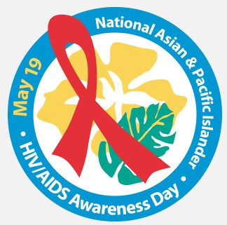 May 19 – Asian & Pacific Islanders HIV/AIDS Awareness Day