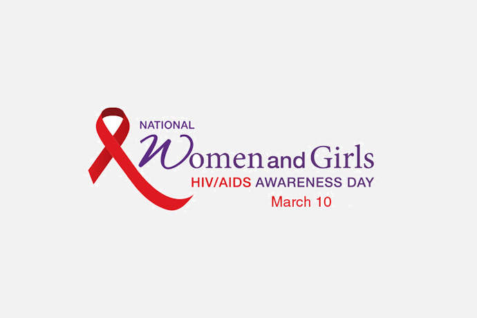 March 10 – National Women and Girls HIV Awareness Day